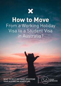 Study Anywhere ebook How to Move from a Working Holiday Visa to a Student Visa in Australia